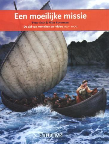 Een moeilijke missie : de tijd van monniken en ridders 500-1000 : Willibrord